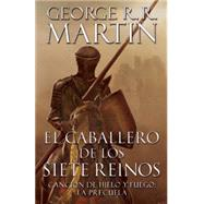 El caballero de los siete reinos [Knight of the Seven Kingdoms-Spanish] by MARTIN, GEORGE R. R., 9781101912270