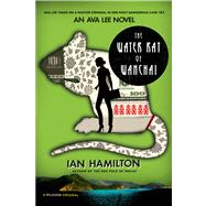The Water Rat of Wanchai An Ava Lee Novel by Hamilton, Ian, 9781250032270