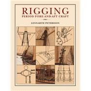 Rigging Period Fore-and-aft Craft by Petersson, Lennarth, 9781591142270