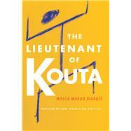 The Lieutenant of Kouta by Diabaté, Massa Makan; Auerbach, Shane; Yost, David, 9781611862270