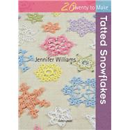 Tatted Snowflakes by Williams, Jennifer, 9781782212270