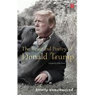 The Beautiful Poetry of Donald Trump by Sears, Robert, 9781786892270