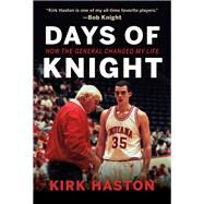 Days of Knight by Haston, Kirk, 9780253022271