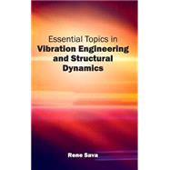 Essential Topics in Vibration Engineering and Structural Dynamics 9781632402271N
