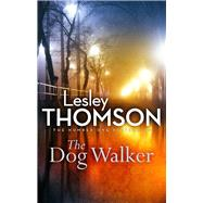 The Dog Walker by Thomson, Lesley, 9781784972271