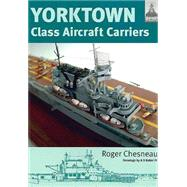 Yorktown Class Aircraft  Carriers by Chesneau, Roger, 9781848322271
