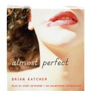 Almost Perfect by KATCHER, BRIANHEYBORNE, KIRBY, 9780307942272