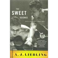 The Sweet Science by A. J. Liebling; With a Foreword by Robert Anasi, 9780374272272
