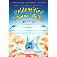 Unidentified Suburban Object by Jung, Mike, 9780545782272