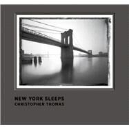 New York Sleeps by Thomas, Christopher; Giloy-Hirtz, Petra (CON); Stehmann, Ira (CON); Pohlmann, Ulrich (CON), 9783791382272