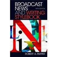 Broadcast News and Writing Stylebook, Fifth Edition by Papper; Robert A., 9780205032273