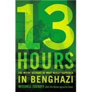 13 Hours by Zuckoff, MItchell; Annex Security Team, 9781455582273