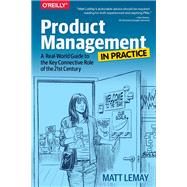 Product Management in Practice by Lemay, Matt, 9781491982273
