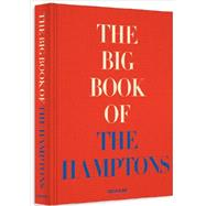 The Big Book of the Hamptons by Shnayerson, Michael, 9781614282273