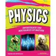 Physics: Investigate the Forces of Nature 9781619302273R