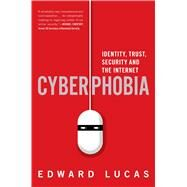Cyberphobia by Lucas, Edward, 9781632862273