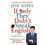 If Only They Didn't Speak English by Sopel, Jon, 9781785942273