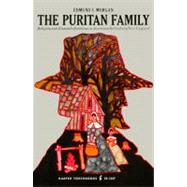 The Puritan Family: Religion and Domestic Relations in Seventeenth-Century New England by Morgan, Edmund S., 9780061312274