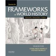 Sources for Frameworks of World History Volume 1: To 1550 by Miles-Morillo, Lynne; Morillo, Stephen, 9780199332274
