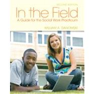 In the Field A Guide for the Social Work Practicum by Danowski, William A., 9780205022274