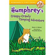 Humphrey's Creepy-crawly Camping Adventure by Birney, Betty G.; Burris, Priscilla, 9780399172274