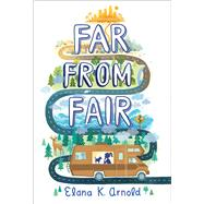 Far from Fair by Arnold, Elana K., 9780544602274