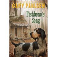 Fishbone's Song by Paulsen, Gary, 9781481452274