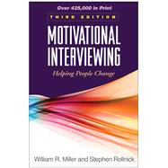 Motivational Interviewing, Third Edition; Helping People Change by Miller, William R.; Rollnick, Stephen, 9781609182274