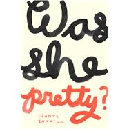 Was She Pretty? by Shapton, Leanne, 9781770462274