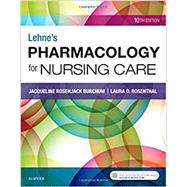 Lehne's Pharmacology for Nursing Care by Burchum, Jacqueline Rosenjack; Rosenthal, Laura D., R.N., 9780323512275