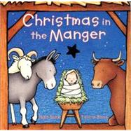 Christmas in the Manger Board Book by BUCK NOLA, 9780694012275