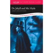 Dr. Jekyll and Mr. Hyde : A Kaplan SAT Score-Raising Classic by Robert Louis Stevenson, 9781419542275