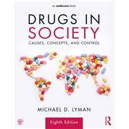 Drugs in Society: Causes, Concepts, and Control by Lyman; Michael D., 9781138202276