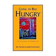 Going to Bed Hungry by Ahimsasankirtanananda, Sri, 9781401092276
