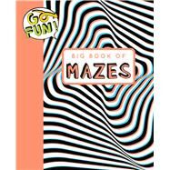 Go Fun! Big Book of Mazes 2 by Andrews McMeel Publishing LLC, 9781449472276