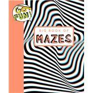 Go Fun! Big Book of Mazes 2 by Andrews McMeel Publishing LLC, 9781449472276