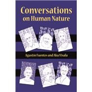 Conversations on Human Nature by Fuentes,Agustfn, 9781629582276