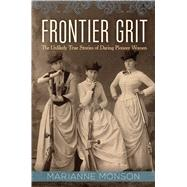Frontier Grit by Monson, Marianne, 9781629722276