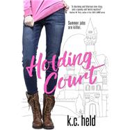 Holding Court by Held, K. C., 9781633752276