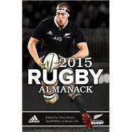 Rugby Almanack 2015 by Akers, Clive; Miller, Geoff; Hill, Adrian, 9781927262276