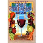 The Joy of Home Winemaking by Garey, Terry, 9780380782277