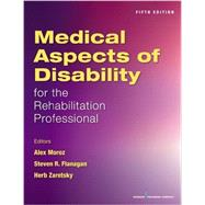 Medical Aspects of Disability for the Rehabilitation Professionals by Moroz, Alex, M.D., 9780826132277