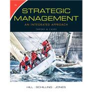 Strategic Management: Theory & Cases by Hill,Charles W. L.; Jones, Gareth R.; Schilling, Melissa, 9781305502277