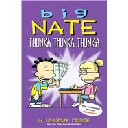 Big Nate: Thunka, Thunka, Thunka by Peirce, Lincoln, 9781449462277