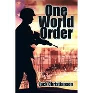 One World Order by Christianson, Jack, 9781504972277