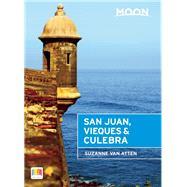 Moon San Juan, Vieques & Culebra by Van Atten, Suzanne, 9781631212277