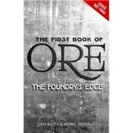 The First Book of Ore The Foundry's Edge by Baity, Cameron; Zelkowicz, Benny, 9781423162278