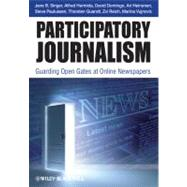 Participatory Journalism : Guarding Open Gates at Online Newspapers