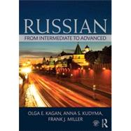 Russian: From Intermediate to Advanced by Kagan; Olga, 9780415712279