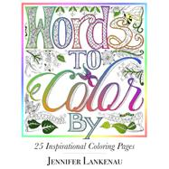 Words to Color by by Lankenau, Jennifer, 9781682302279